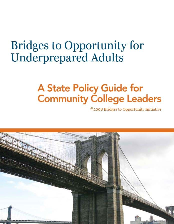 Bridges to Opportunity for Underprepared Adults: A State Policy Guide for Community College Leaders